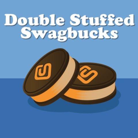 Double Stuffed Swag Bucks Day!