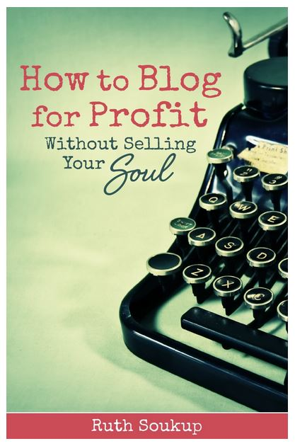 How to Blog for Profit (Without Selling Your Soul) only $.99 (today only!)